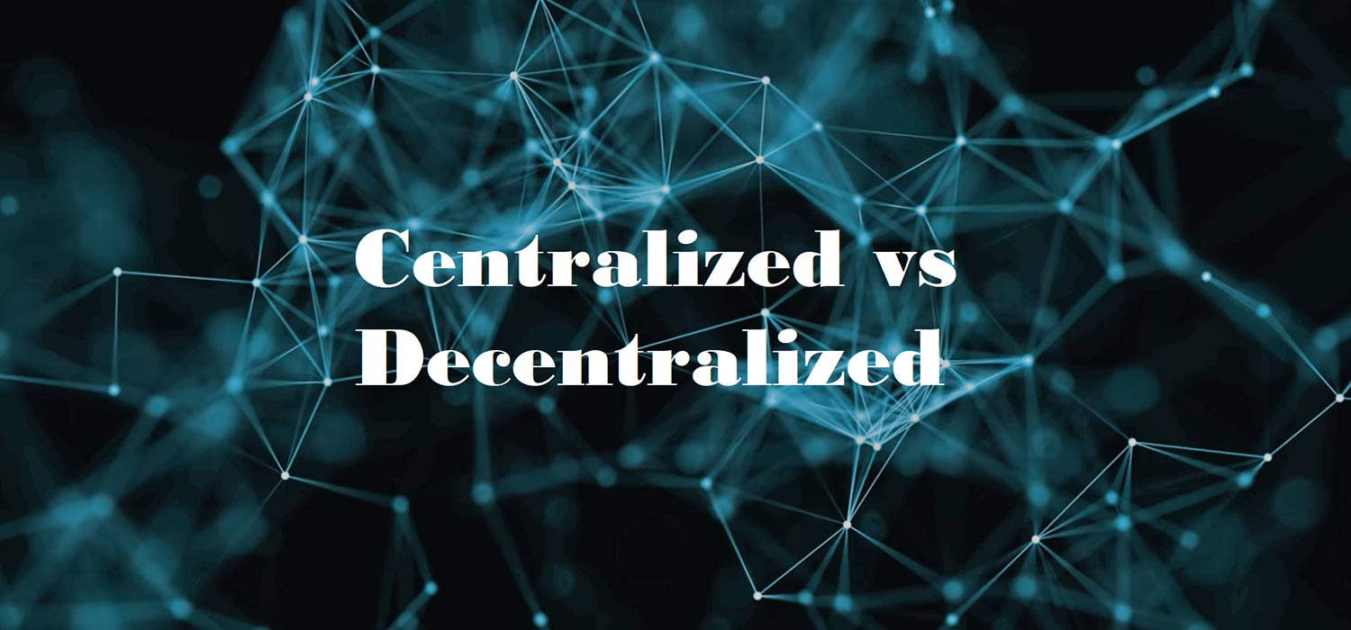 Centralized or Decentralized? Which One Does Better Job?